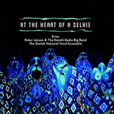 Eivør, Peter Jensen & The Danish Radio Big Band, Danish National Vocal Ensemble – At the Heart of A Selkie
