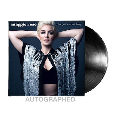 Maggie Rose SIGNED! CHANGE THE WHOLE THING VINYL
