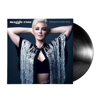 Maggie Rose CHANGE THE WHOLE THING VINYL