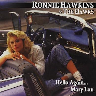 Ronnie Hawkins & The Hawks - Hello Again... Mary Lou