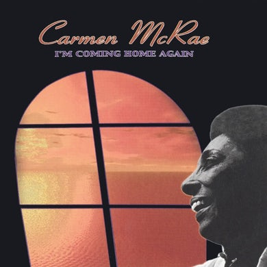 Carmen Mcrae - I'm Coming Home Again