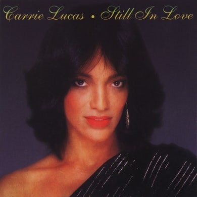 Carrie Lucas - Still in Love
