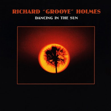 """Richard """"Groove"""" Holmes - Dancing In the Sun"""