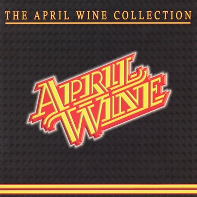 April Wine - The Collection