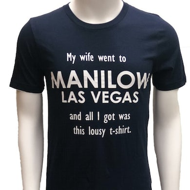 Barry Manilow Wife Went to Manilow Las Vegas Tee
