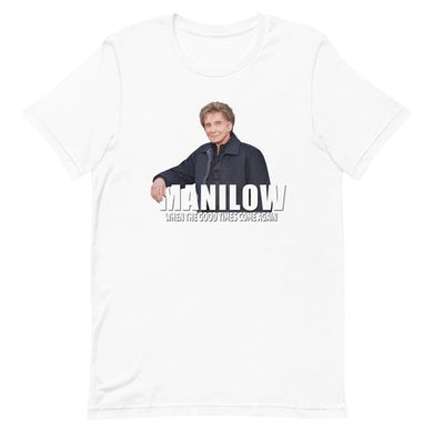 Barry Manilow When the Good Times Come Again Barry Tee