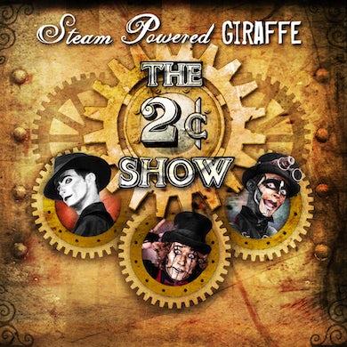 Steam Powered Giraffe The 2¢ Show (2012)