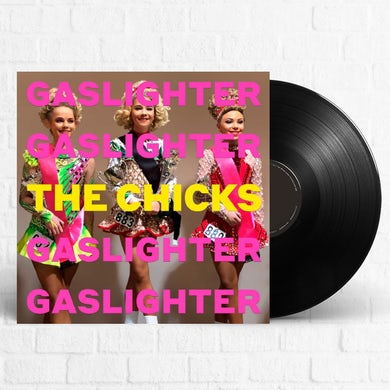 The Chicks Gaslighter