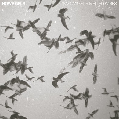 """Gelb, Howe – 'Sno Angel + Melted Wires 7"""""""