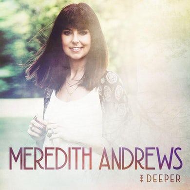 Meredith Andrews Deeper [Deluxe Edition] CD