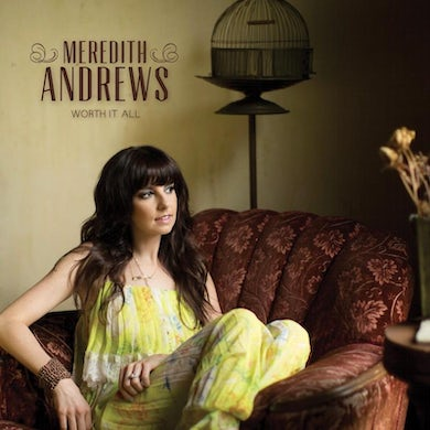 Meredith Andrews Worth It All CD