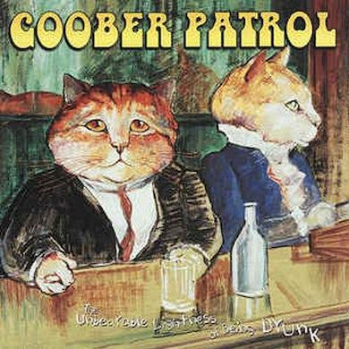 Goober Patrol The Unbearable Lightness Of Being Drunk CD