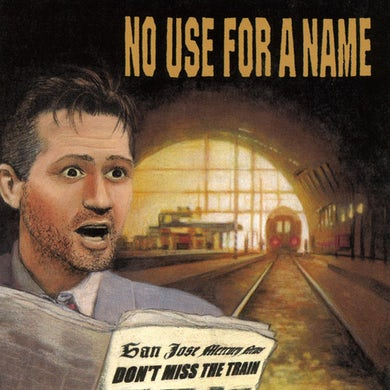 No Use For A Name Don't Miss The Train CD