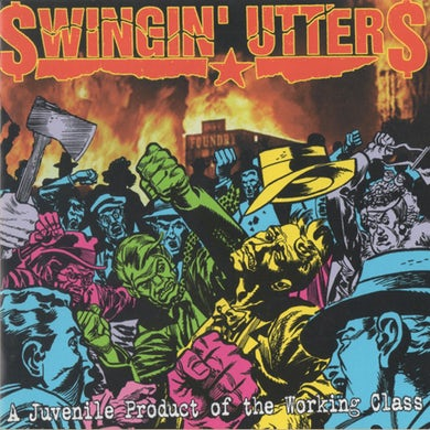 Swingin' Utters A Juvenille Product Of The Working Class CD
