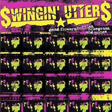 Swingin' Utters Dead Flowers, Bottles, Bluegrass & Bones CD