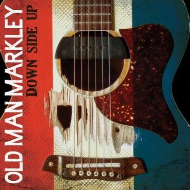 Old Man Markley Down Side Up CD