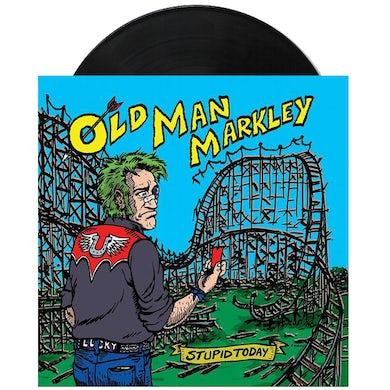 "Old Man Markley Stupid Today 7"" (Black) (Vinyl)"