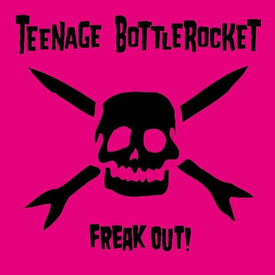 Teenage Bottlerocket Freak Out! CD