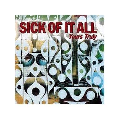 Sick Of It All Yours Truly CD