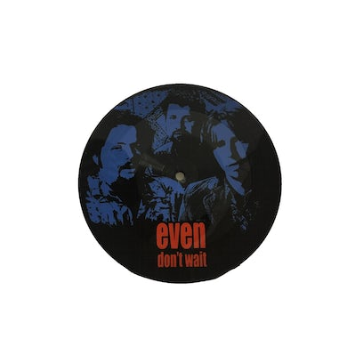 "Even Don't Wait 7"" Pic Disc (Vinyl)"