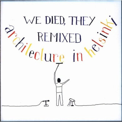 Architecture In Helsinki We Died, They Remixed CD