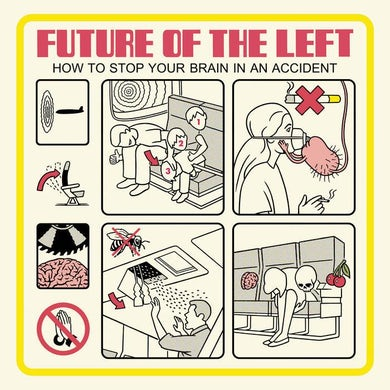 Future Of The Left How To Stop Your Brain In An Accident CD