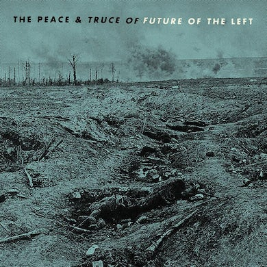 The Peace and Truce Of Future Of The Left CD