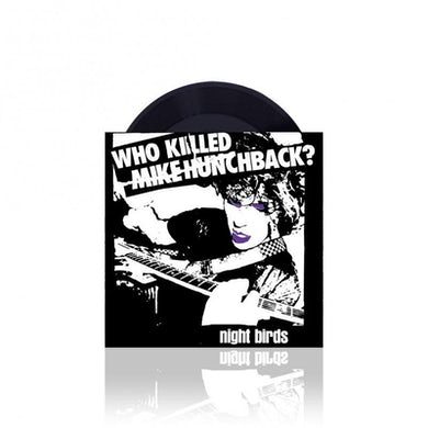 "Night Birds Who Killed Mike Hunchback 7"" (Vinyl)"