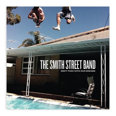 The Smith Street Band Don't Fuck With Our Dreams CD