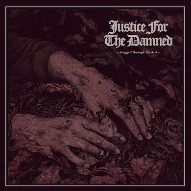 Justice For The Damned Dragged Through The Dirt CD