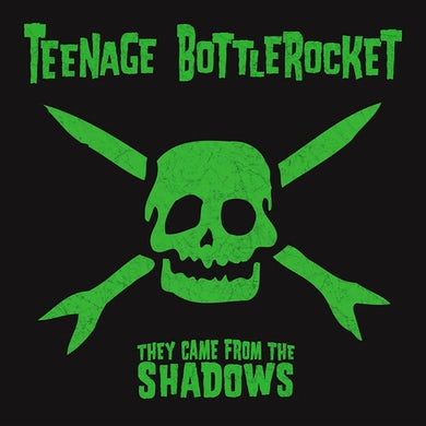 Teenage Bottlerocket They Came From The Shadows CD