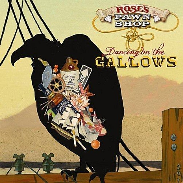 Rose's Pawn Shop   Dancing On The Gallows CD