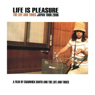 The Life and Times | Life Is Pleasure Tour DVD