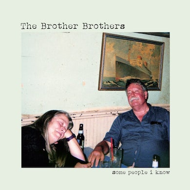The Brother Brothers | Some People I Know