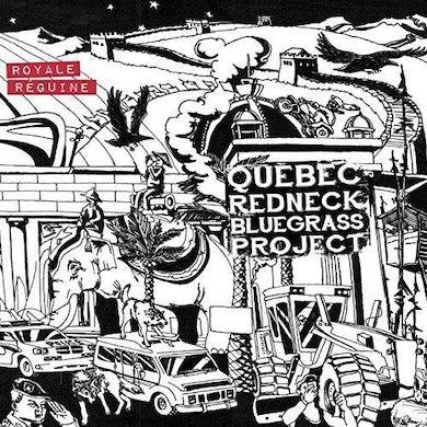 Québec Redneck Bluegrass Project / Royale Régine - CD
