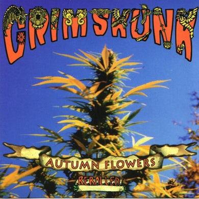 Grimskunk / Autumn Flowers, Re-Rolled - CD