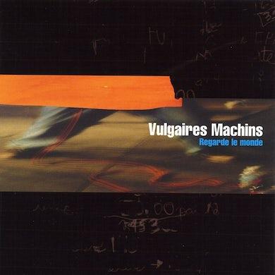 Vulgaires Machins / Regarde le monde - CD