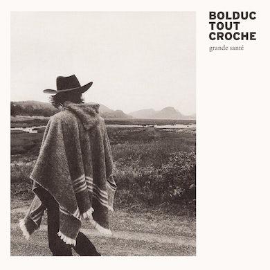 Bolduc Tout Croche / Grande Santé - Vinyle