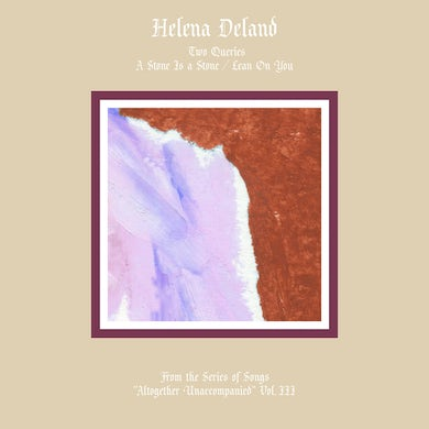 """Helena Deland / From The Series Of Songs """"Altogether Unaccompanied"""" Vol. III & IV- LP (Vinyl)"""
