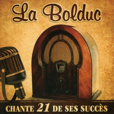 La Bolduc / Chante 21 de ses succès - CD