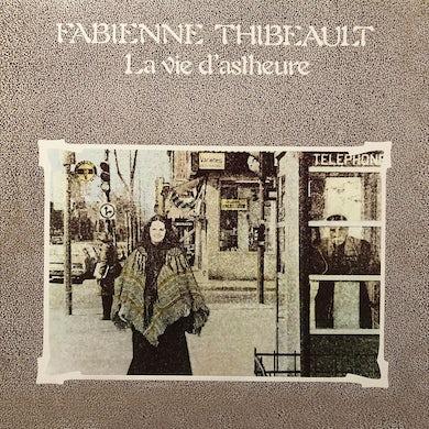 Fabienne Thibeault / La vie d'astheure - CD