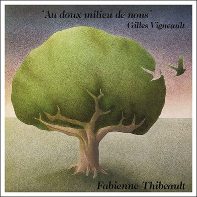 Fabienne Thibeault / Au doux milieu de nous - CD