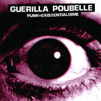 Guerilla Poubelle / Punk = Existentialisme - CD