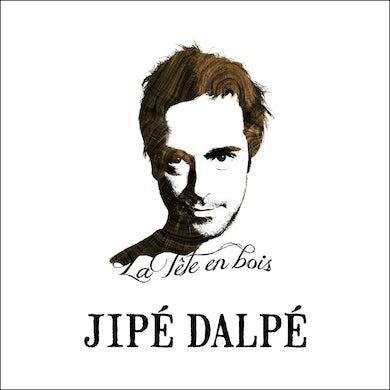 Jipé Dalpé / La tête en bois - CD