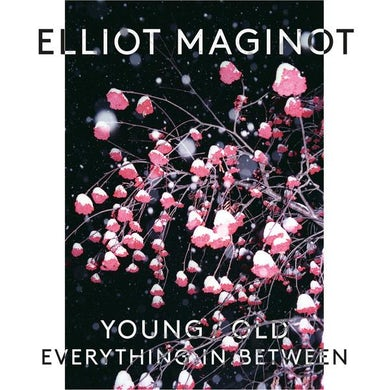 Elliot Maginot / Young/Old/Everything.In.Between - CD