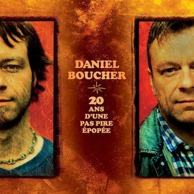 Daniel Boucher / 20 ans d'une pas pire épopée - CD