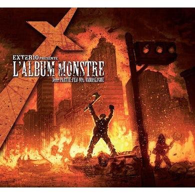 Exterio / L'Album Monstre : 3e Partie : Feu-Vol-Vandalisme - CD