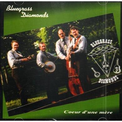 Bluegrass Diamonds / Coeur d'une mère - CD