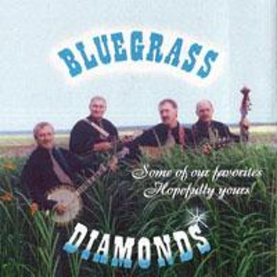 Bluegrass Diamonds / Some Of Our Favorites, Hopefully Yours - CD