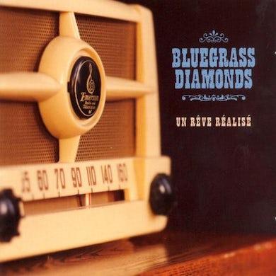 Bluegrass Diamonds / Un Rève Réalisé - CD